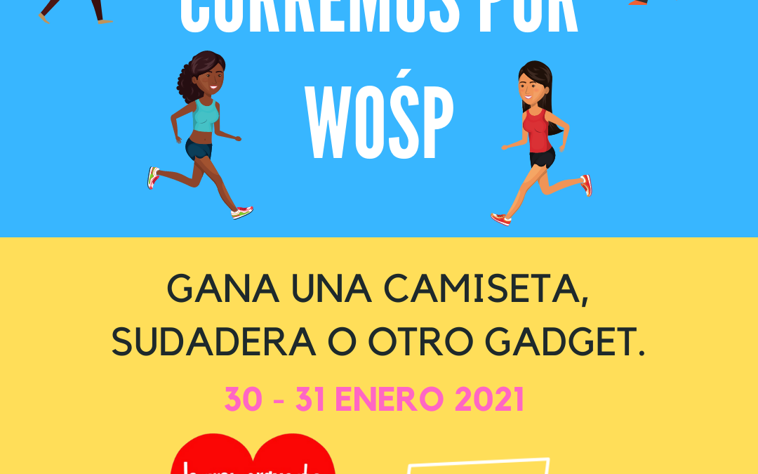 WE RUN FOR WOŚP!!!- 5K VIRTUAL RUN, 30/31-01-2021
